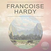 Wood Love de Francoise Hardy