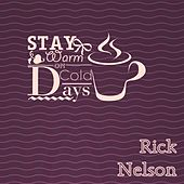Stay Warm On Cold Days by Rick Nelson  Ricky Nelson