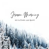 Frozen Morning - All Is Calm and Quiet de Relax α Wave