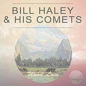 Wood Love by Bill Haley & the Comets