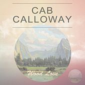 Wood Love von Cab Calloway
