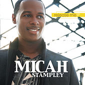 Release Me by Micah Stampley