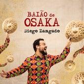 Baião de Osaka de Diego Zangado