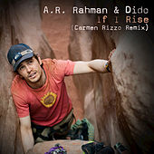 If I Rise (Carmen Rizzo Remix) by A.R. Rahman
