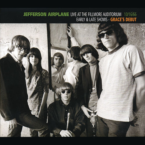 Live At The Fillmore Auditorium 10/16/66 (Early & Late Shows - Grace's Debut) by Jefferson Airplane