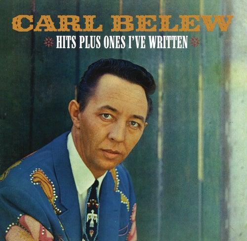 Hits Plus Ones I've Written by Carl Belew