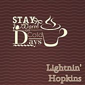 Stay Warm On Cold Days by Lightnin' Hopkins