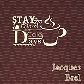 Stay Warm On Cold Days by Jacques Brel