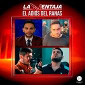 El Adiós del Ranas by La Ventaja