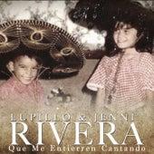 Que Me Entierren Cantando de Lupillo Rivera