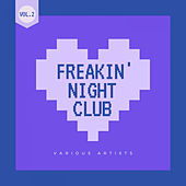 Freakin' Night Club, Vol. 2 by Various Artists
