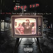 Drop Sum (feat. Seven7Hardaway, Pooh Shiesty, Big 30) by Lit Yoshi