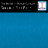 The Stories In Trance Collection: Spectra, Pt. Blue von Various Artists
