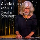 A Vida Quis Assim de Oswaldo Montenegro