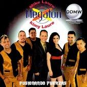 Fusionando Fuerzas by Megaton Mike Laure Jr