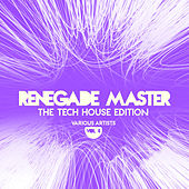 Renegade Master (The Tech House Edition), Vol. 4 von Various Artists