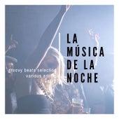 La Musica De La Noche (Groovy Beats Selection), Vol. 2 de Various Artists