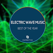 Electric Wave Music - Best Of The Year by Various Artists