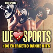 We Love Sports: 100 Energetic Dance Hits de Various Artists