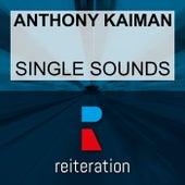 Single Sounds by Anthony Kaiman