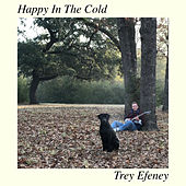 Happy in the Cold by Trey Efeney