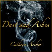 Dust and Ashes von Cathryn Archer