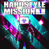 Hardstyle Mission, Vol. 1 von Various Artists