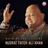 Main Khuda Ki Sana de Nusrat Fateh Ali Khan