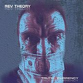 Truth Is Currency von Rev Theory