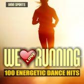 We Love Running: 100 Energetic Dance Hits de Various Artists