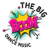 The Big Boom Dance Music von Various Artists