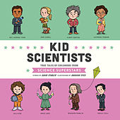 Kid Scientists - Kid Legends - True Tales of Childhood from Science Superstars, Book 5 (Unabridged) by David Stabler