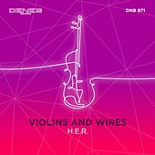 Violins and Wires by H.E.R.