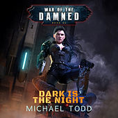 Dark is the Night - War of the Damned - A Supernatural Action Adventure Opera, Book 3 (Unabridged) di Michael Anderle