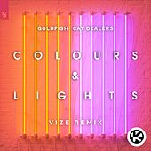 Colours & Lights (VIZE Remix) von Goldfish