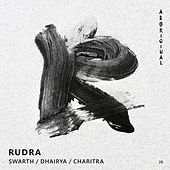 Swarth / Dhairya / Charitra by Rudra