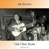 Girls I Have Known (Remastered 2020) von Jim Reeves