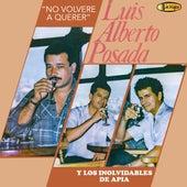 No Volveré a Querer de Luis Alberto Posada