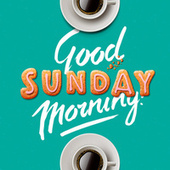 Good Sunday Morning de Various Artists