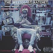 The Westcoast Ratchet by Anemic Breeze