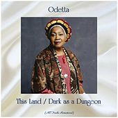 This Land / Dark as a Dungeon (All Tracks Remastered) by Odetta