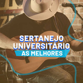 Sertanejo Universitário As Melhores von Various Artists