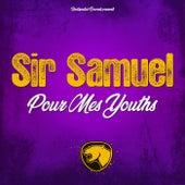 Pour mes youths de Sir Samuel