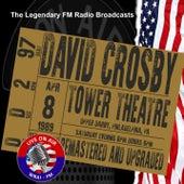 Legendary FM Broadcasts - Tower Theatre Upper Darby Philadelphia PA  8th April 1989 de David Crosby