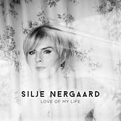 Love of My Life (Acoustic Version) von Silje Nergaard