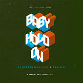 Baby Hold On (feat. PJ Morton, Kalipop & DOMINIC!) de Special Only Productions
