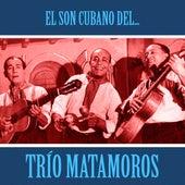 El Son Cubano del Trío Matamoros (Remastered) de Trío Matamoros