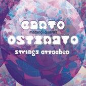 Canto Ostinato Strings Attached by Matangi Quartet