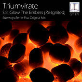 Still Glow The Embers (Re-Ignited) by Triumvirate