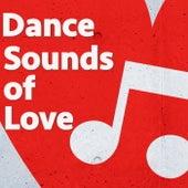 Dance Sounds of Love de Various Artists